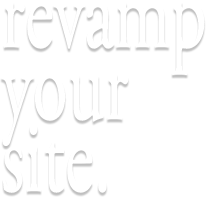 Revamp your site.
